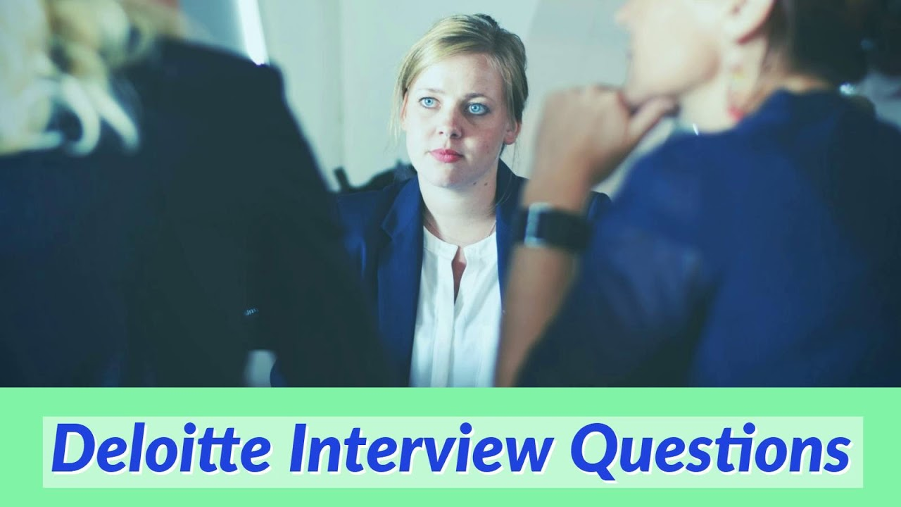 Deloitte Interview Questions (Big 4 Accounting Firm Interview)