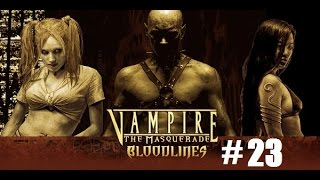 Vampire the Masquerade Bloodlines part 23: Elizabeth Dane