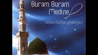 Mustafa Yılmaz - Buram Buram Medine -