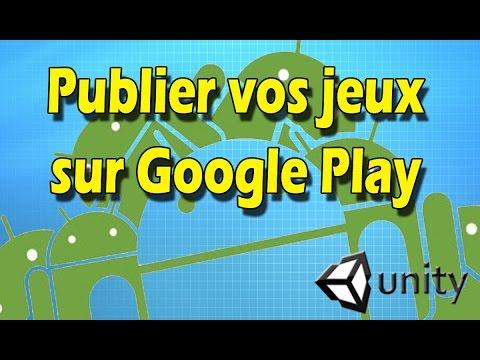 Unity Publier sur le Store Android - Google Play