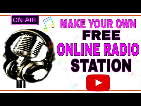 HOW TO MAKE YOUR OWN FREE ONLINE RADIO STATION 2020