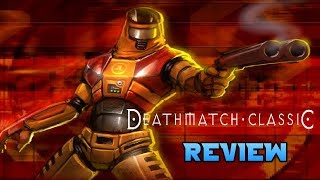 Deathmatch Classic Review