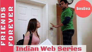 Friends forever (web series)| s01e02 | tere mast mast do nain | indian web series