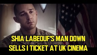 Shia LaBeouf's MAN DOWN sells 1 ticket at UK cinema