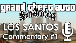 Speedrun Commentary: Los Santos Part 1 | GTA: San Andreas