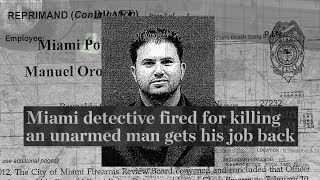 Fired and Rehired: How a police officer who killed an unarmed man got his job back