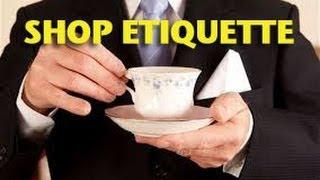 Shop Etiquette -ETCG1
