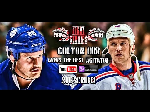 Fight Stories: Colton Orr - Sean Avery The Best Agitator