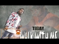 Download TeeJay - Walk With Me - February 2017 MP3 song and Music Video