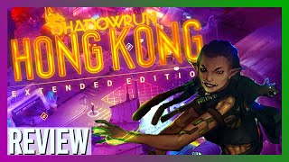 Shadowrun: Hong Kong Extended Edition Review | Cyberpunk Isometric Turn-Based RPG