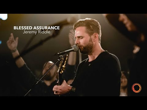 Blessed Assurance - Jeremy Riddle   Worship Circle Hymns
