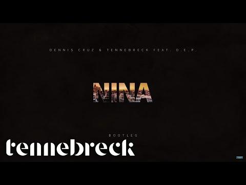 Dennis Cruz & Tennebreck feat. D.E.P. - Nina | BOOTLEG