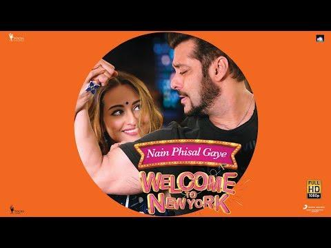 NAIN PHISAL GAYE – Salman Khan | Sonakshi Sinha | Payal Dev | Sajid – Wajid | Welcome To New York