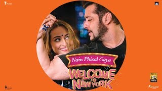NAIN PHISAL GAYE – Salman Khan | Sonakshi Sinha | Payal Dev | Sajid – Wajid | Welcome To New York