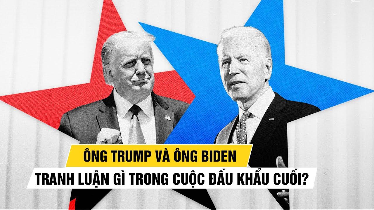 Bầu cử Mỹ 2020: Tổng thống Trump, đối thủ Joe Biden tranh luận gì trong cuộc đấu khẩu cuối?