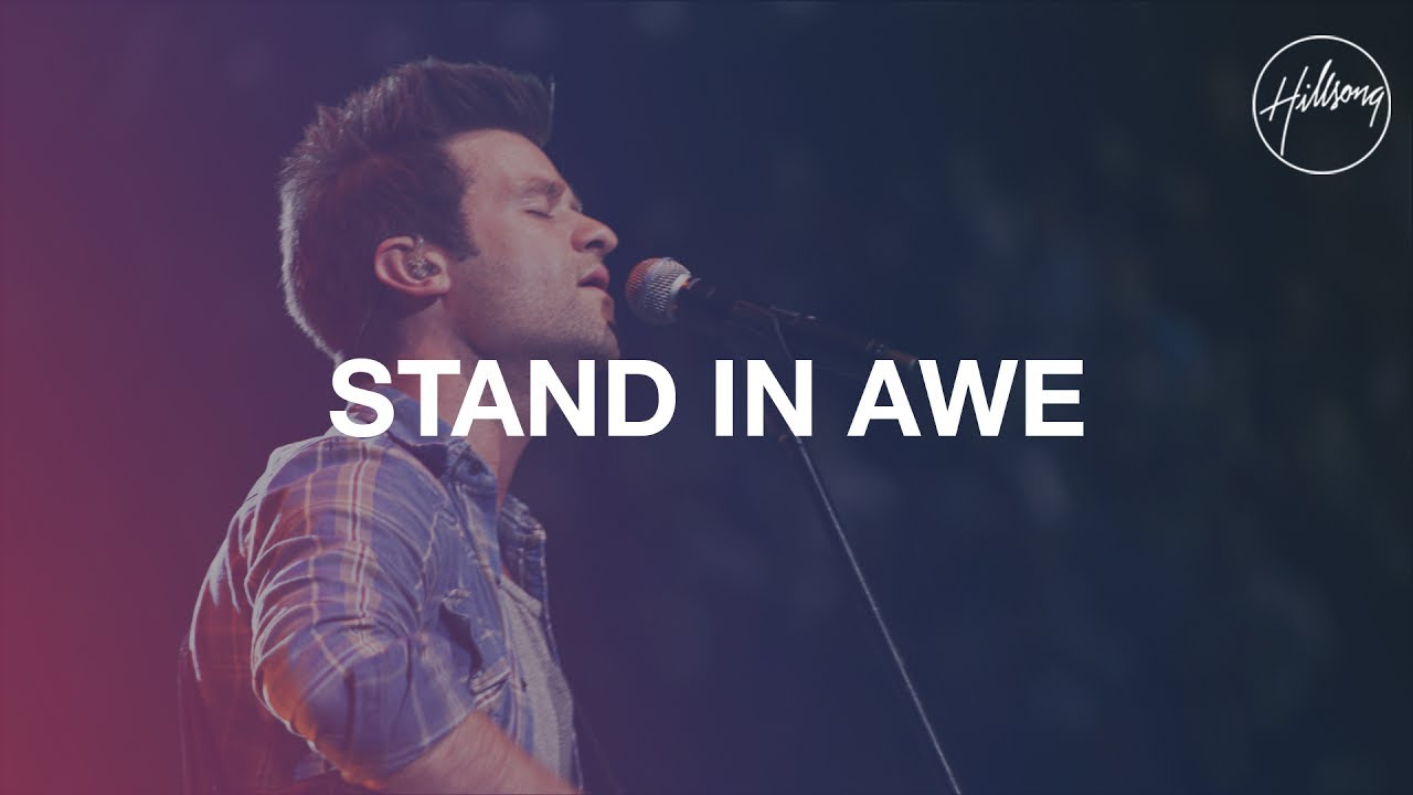 In Owe stand in awe hillsong worship