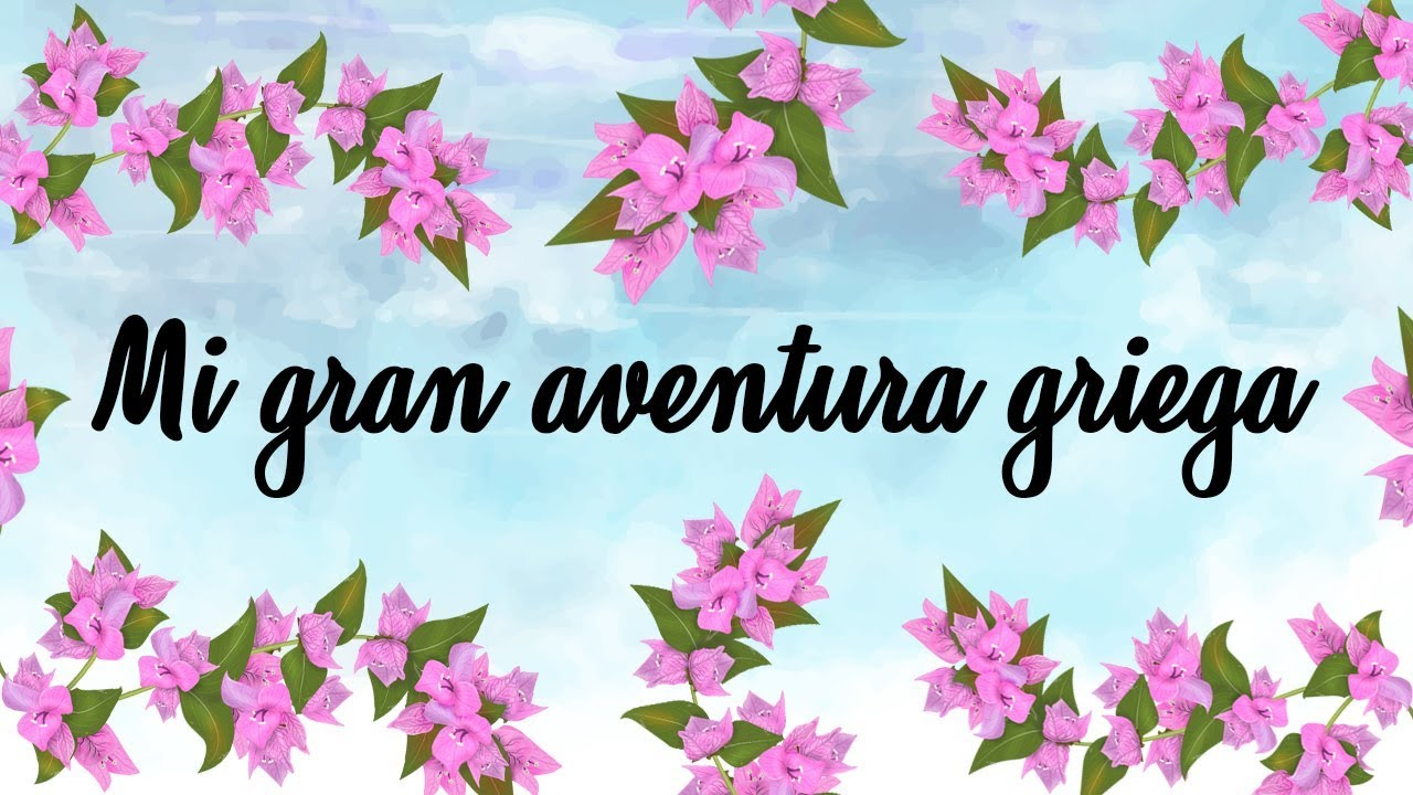 Mi Gran Aventura Griega Frases Y Expresiones En Griego 1 Youtube