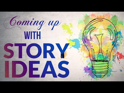 Coming Up with Story Ideas