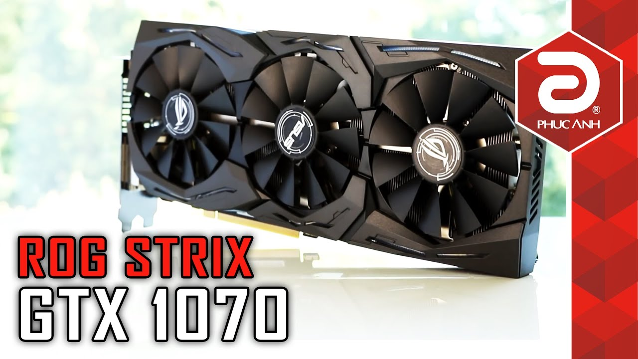 Trên tay, test game GTX 1070 Asus ROG Strix OC