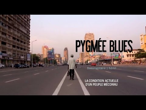 Pygmée Blues, la condition actuelle d'un peuple méconnu - Documentairede YouTube · Durée :  52 minutes 38 secondes