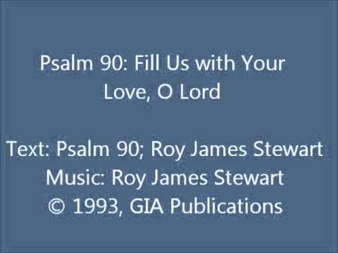 Psalm 90: Fill Us With Your Love (Roy James Stewart setting)