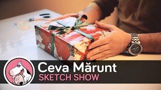 Cadou - Ceva Mărunt Sketch Show