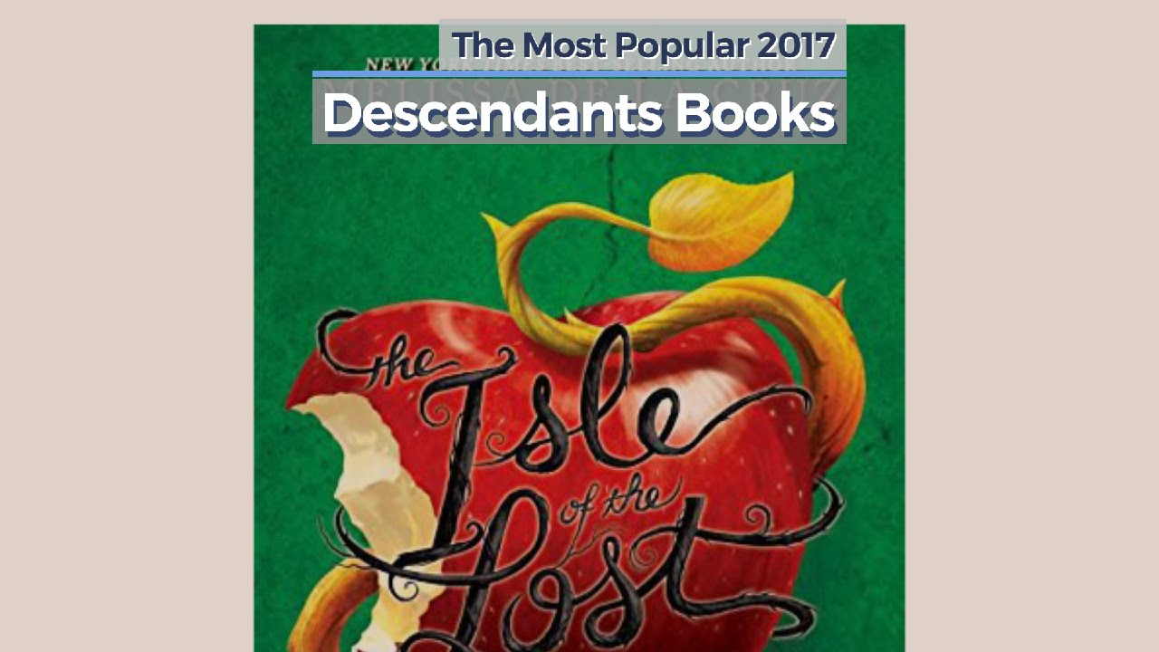 Descendants Books The Most Popular 2017 Youtube
