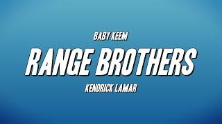 Baby Keem, Kendrick Lamar - range brothers (Lyrics)