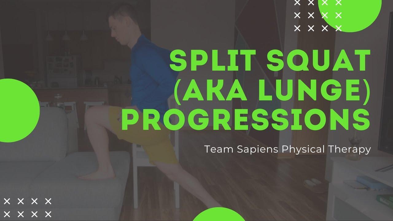 Split squat (aka lunge) progressions