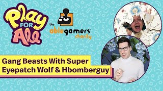 Gang Beasts With Super Eyepatch Wolf and Hbomberguy