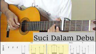 SUCI DALAM DEBU - Iklim - Fingerstyle Guitar Tutorial + Tab + Chord + Lirik