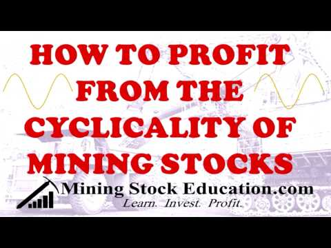 How to Profit from the Cyclicality of Mining Stocks