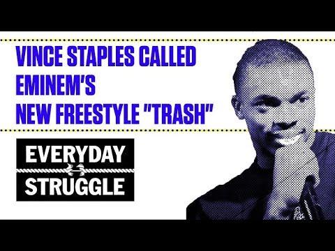 "Vince Staples Called Eminem's New Freestyle ""Trash"" | Everyday Struggle"