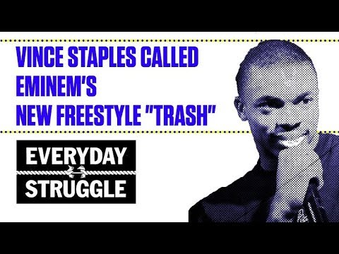 Vince Staples Called Eminems New Freestyle Trash  Everyday Struggle