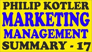Philip Kotler Marketing Management Summary – Lecture 17  /  UGC NET / UPSC / PhD Exam