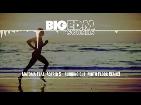 [Melbourne Bounce] Matoma Feat. Astrid S - Running Out (Ninth Floor Remix)