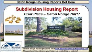 Baton Rouge Real Estate Agent Housing News For Briar Place Subdivision 70817