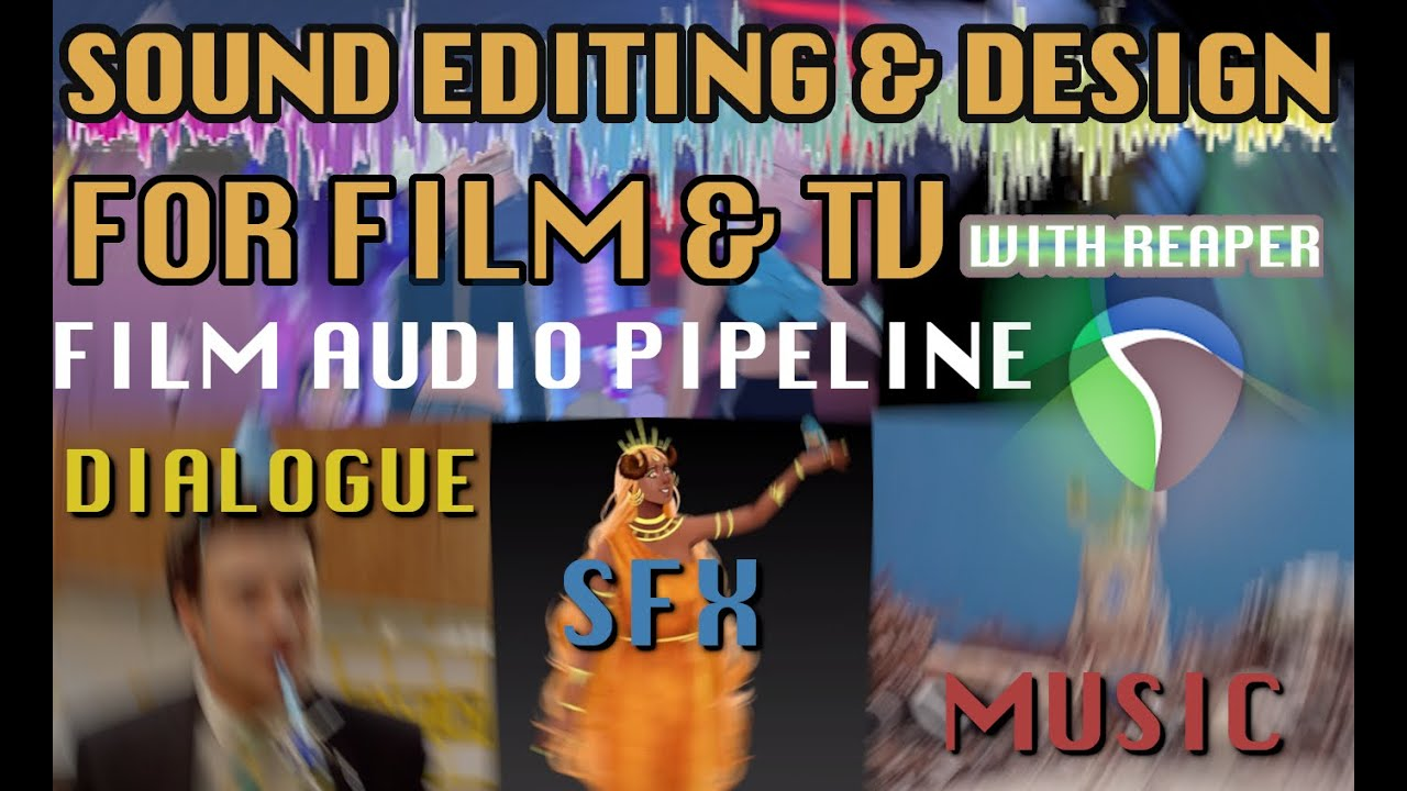 Sound Editing for Visual Media Ep00: The Film Audio Pipeline