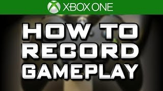 How to Record Gameplay with your Xbox One (Game DVR and Upload Studio Tutorial )