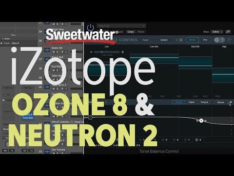 iZotope Ozone 8 & Neutron 2 Demo by Sweetwater