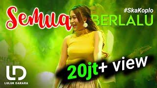 Download Luluk Darara - Semua Berlalu | Ska Koplo (Official Music Video)