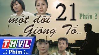 THVL | Một đời giông tố - Tập 21: Phần 2