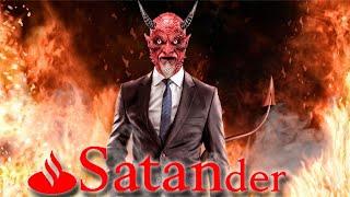 SANTANDER - O Banco do DIABO!