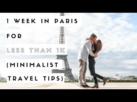 1 Week In Paris For Less Than 1k Minimalist Travel Tips