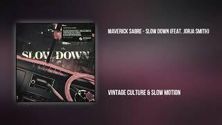 Maverick Sabre - Slow Down (feat. Jorja Smith) (Vintage Culture & Slow Motion! Extended Remix)