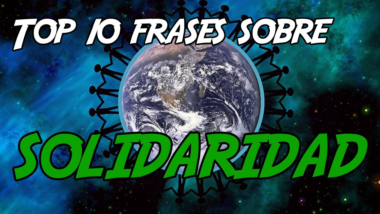 Top 10 Frases Sobre Solidaridad By 1millonfrases