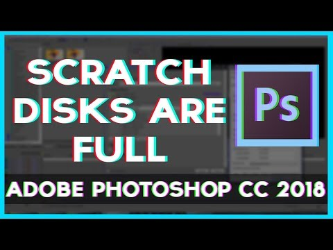 How to Fix Scratch Disks Are Full in Photoshop CC 2018