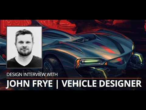 INTERVIEW WITH JOHN FRYE: VEHICLE DESIGNER|DESIGN DISCUSSION