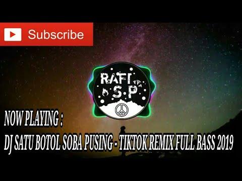 Dj Satu Botol Soba Pusing Viral Tiktok Remix Full Bass 2019