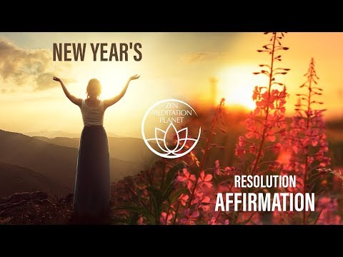New Year's Resolution Affirmations - Happy New Year 2018, Positive Thinking, Affirmation